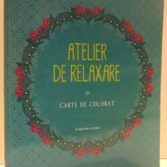 ATELIER DE RELAXARE, CARTE DE COLORAT de ILIES CAMPEANU, 2016