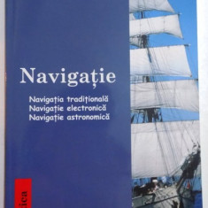 NAVIGATIE, NAVIGATIA TRADITIONALA, NAVIGATIE ELECTRONICA, NAVIGATIE ASTRONOMICA, MANUAL ILUSTRAT de IVAR DEDEKAM, 2011