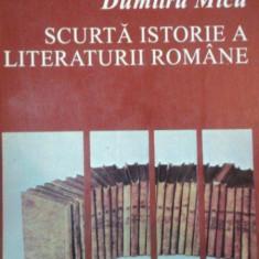 SCURTA ISTORIE A LITERATURII ROMANE de DUMITRU MICU, VOL 1: DE LA INCEPUTURI PANA LA PRIMUL RAZBOI MONDIAL 1994