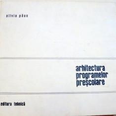 ARHITECTURA PROGRAMELOR PRESCOLARE-SILVIA PAUN - Carte Arhitectura