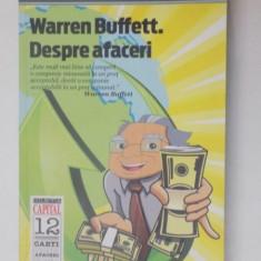 WARREN BUFFETT DESPRE AFACERI, PRINCIPII ALE INTELEPTULUI DIN OMAHA, de RICHARD J. CONNORS, 2011 - Carte Marketing