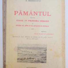 PAMANTUL PENTRU CLASA IV PRIMARA URBANA SI DIVIZIA III, ANUL II AL SCOALELOR RURALE de S. MEHEDINTI - Manual scolar