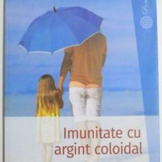 IMUNITATE CU ARGINT COLOIDAL, ACTIUNE UTILIZARE, REZULTATE de JOSEF PIES, 2014