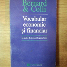 VOCABULAR ECONOMIC SI FINANCIAR CU INDICE DE TERMENI IN ROMANA, ENGLEZA, FRANCEZA, GERMANA SI SPANIOLA de BERNARD & COLLI, 1994 - Carte Marketing