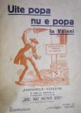 UITE POPA , NU E POPA LA VALENI - BROSURA SATIRICA IMPOTRIVA LUI NICOLAE IORGA de EUGEN TODIE si VICTOR EFTIMIU