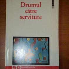 DRUMUL CATRE SERVITUTE de FRIEDRICH A.HAYEK