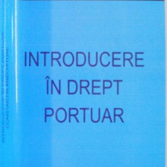 INTRODUCERE IN DREPT PORTUAR de CONSTANTIN ANECHITOAE, 2007