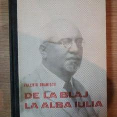 DE LA BLAJ LA ALBA IULIA de VALERIU BRANISTE, 1980 - Carte Istorie