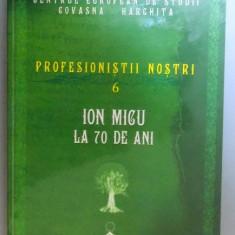 PROFESIONISTII NOSTRI 6 ION MICU SILVICULTOR CINEGETICIAN CONFERENTIAR UNIVERSITAR LA 70 DE ANI, 2013, DEDICATIE* - Carte Biologie