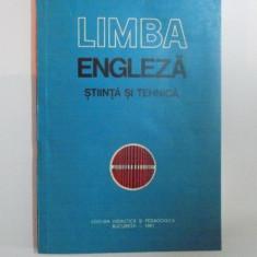LIMBA ENGLEZA, STIINTA SI TEHNICA de ANDREI BANTAS, RODICA POPESCU, GEORGETA CIOBANU, NICOLAE BEJAN, 1981 - Carte in alte limbi straine
