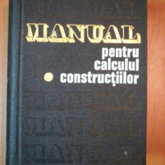 MANUAL PENTRU CALCULUL CONSTRUCTIILOR, VOL I, BAZELE TEORETICE DE CALCUL AL CONSTRUCTIILOR de ANDREI D. CARACOSTEA, 1977 - Carti Mecanica