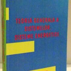 TEORIA GENERALA A SISTEMELOR, SISTEME ENERGETICE de TITI PARASCHIV...OCTAVIAN CRETU, 2007 - Carti Mecanica