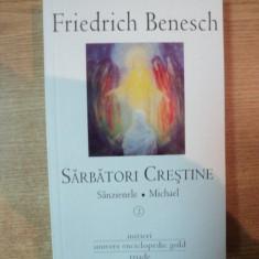 SARBATORI CRESTINE, VOL. II SANZIENELE de FRIEDRICH BENESCH - Carti Crestinism