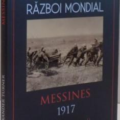 PRIMUL RAZBOI MONDIAL, MESSINES 1917, de ALEXANDER TURNER, 2017 - Istorie