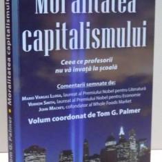 MORALITATEA CAPITALISMULUI de TOM G. PALMER, 2013 - Istorie