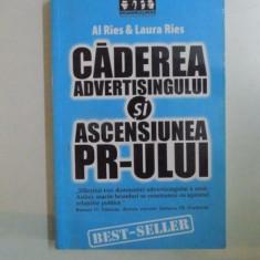 CADEREA ADVERTISINGULUI SI ASCENSIUNEA PR-ULUI de AL RIES & LAURA RIES 2005 - Carte Marketing