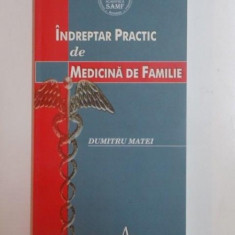INDREPTAR PRACTIC DE MEDICINA DE FAMILIE de DUMITRU MATEI, 2006