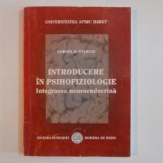 INTRODUCERE IN PSIHOFIZIOLOGIE. INTEGRAREA NEUROENDOCRINA, EDITIA A V-A de CORNELIU STANCIU 2008