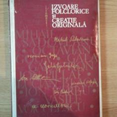 IZVOARE FOLCLORICE SI CREATIE ORIGINALA de OVIDIU PAPADIMA, 1970 - Carte Fabule