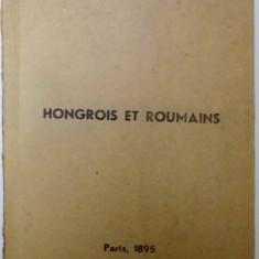 HONGROIS ET ROUMAINS par ALEXANDRE DJUVARA, EXTRAIT DE LA REVUE GENERALE DE DROIT INTERNATIONAL PUBLIC, NR. 1, 1895 - Istorie