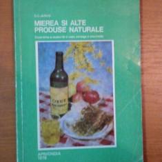 MIEREA SI ALTE PRODUSE NATURALE- D.C. JARVIS, 1976