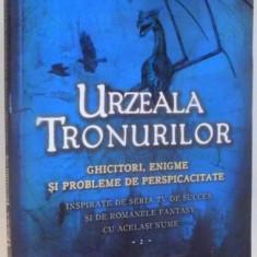 URZEALA TRONURILOR, GHICITORI, ENIGME SI PROBLEME DE PERSPICACITATE de TIM DEDOPULOS, VOL II , 2017