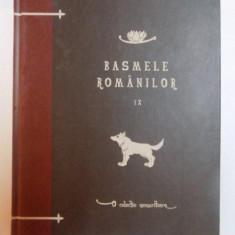 BASMELE ROMANILOR, VOL. IX de TUDOR PAMFILE, CONSTANTIN RADULESCU - CODIN, 2010 - Carte de povesti
