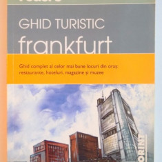 GHID TURISTIC FRANKFURT, GHID COMPLET AL CELOR MAI BUNE LOCURI DIN ORAS : RESTAURANTE, HOTELURI, MAGAZINE SI MUZEE, 2007 - Carte Geografie