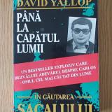 PANA LA CAPATUL LUMII IN CAUTAREA SACALULUI- DAVID YALLOP