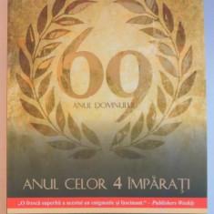 ANUL DOMNULUI 69 : CELOR 4 IMPARATI de GWYN MORGAN, 2010 - Istorie