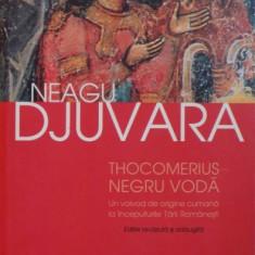 THOCOMERIUS- NEGRU VODA, UN VOIEVOD DE ORIGINE CUMANA LA INCEPUTURILE TARII ROMANESTI de NEAGU DJUVARA - Istorie