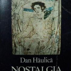 NOSTALGIA SINTEZEI- DAN HAULICA, 1984 - Carte Istoria artei
