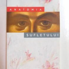 ANATOMIA SUFLETULUI de CONSTANTIN NECULA, 2015 - Carti Crestinism