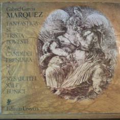 FANTASTICA SI TRISTA POVESTE A CANDIDEI EREDIRA SI A NESABUITEI SALE BUNICI de GABRIEL GARCIA MARQUEZ, 1980 - Roman