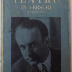 TEATRU IN VERSURI ( FRAGMENTE ) de VICTOR EFTIMIU - Carte Teatru