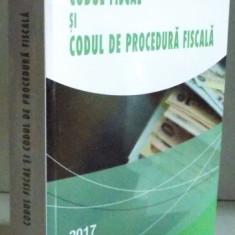 CODUL FISCAL SI CODUL DE PROCEDURA FISCALA EDITIA A V A REV. 2017