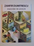 ZAMFIR DUMITRESCU , EXPOZITIE DE PICTURA 2015 ALBUM