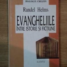 EVANGHELIILE INTRE ISTORIE SI FICTIUNE de RANDEL HELMS, 1997 - Carti Crestinism