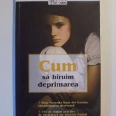 CUM SA BIRUIM DEPRIMAREA de CONSTANTIN FAGETAN, Bucuresti - Carte Psihologie
