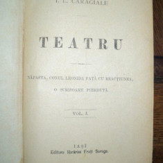 I. L. Caragiale, Teatru, Volumul I, Editura Fratii Saraga Iasi - Carte veche