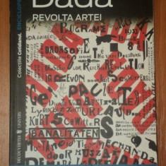 DADA, REVOLTA ARTEI MARC DACHY - Carte Istoria artei