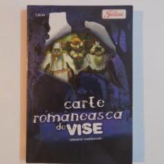 CARTE ROMANEASCA DE VISE, ED. a II a revazuta si adaugita - Carte ezoterism