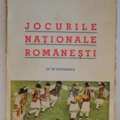 JOCURILE NATIONALE ROMANESTI de G.T. NICULESCU VARONE, CU 50 FOTOGRAFII, 1938 - Carte Fabule