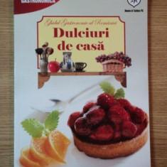 GHIDUL GASTRONOMIC AL ROMANIEI, DULCIURI DE CASA EDITIA A VI-A REVIZUITA, 2013 - Carte Retete traditionale romanesti