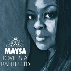Maysa - Love is a Battlefield ( 1 CD ) - Muzica R&B