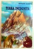TERRA INCOGNITA SAU PAMANTUL NECUNOSCUT de RENATO ZAMFIR , 1993