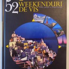 52 WEEKENDURI DE VIS de ELENA LURAGHI SI CINZIA RANDO 2015 - Carte Geografie