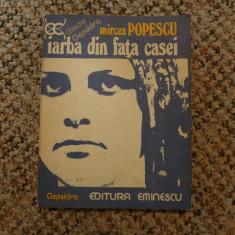 Iarba din fata casei de Mircea Popescu Ed. Eminescu 1980 - Carte de colectie