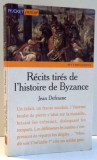 RECITS TIRES DE L'HISTOIRE DE BYZANCE de JEAN DEFRANCE , 1997