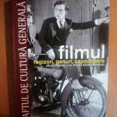 FILMUL, REGIZORI, GENURI, CAPODOPERE DE LA ORIGINI LA AL DOILEA RAZBOI MONDIAL - Carte Teatru